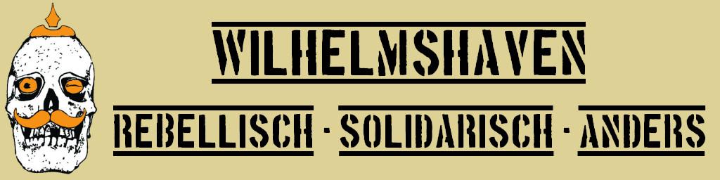 Wilhelmshaven – rebellisch.solidarisch.anders